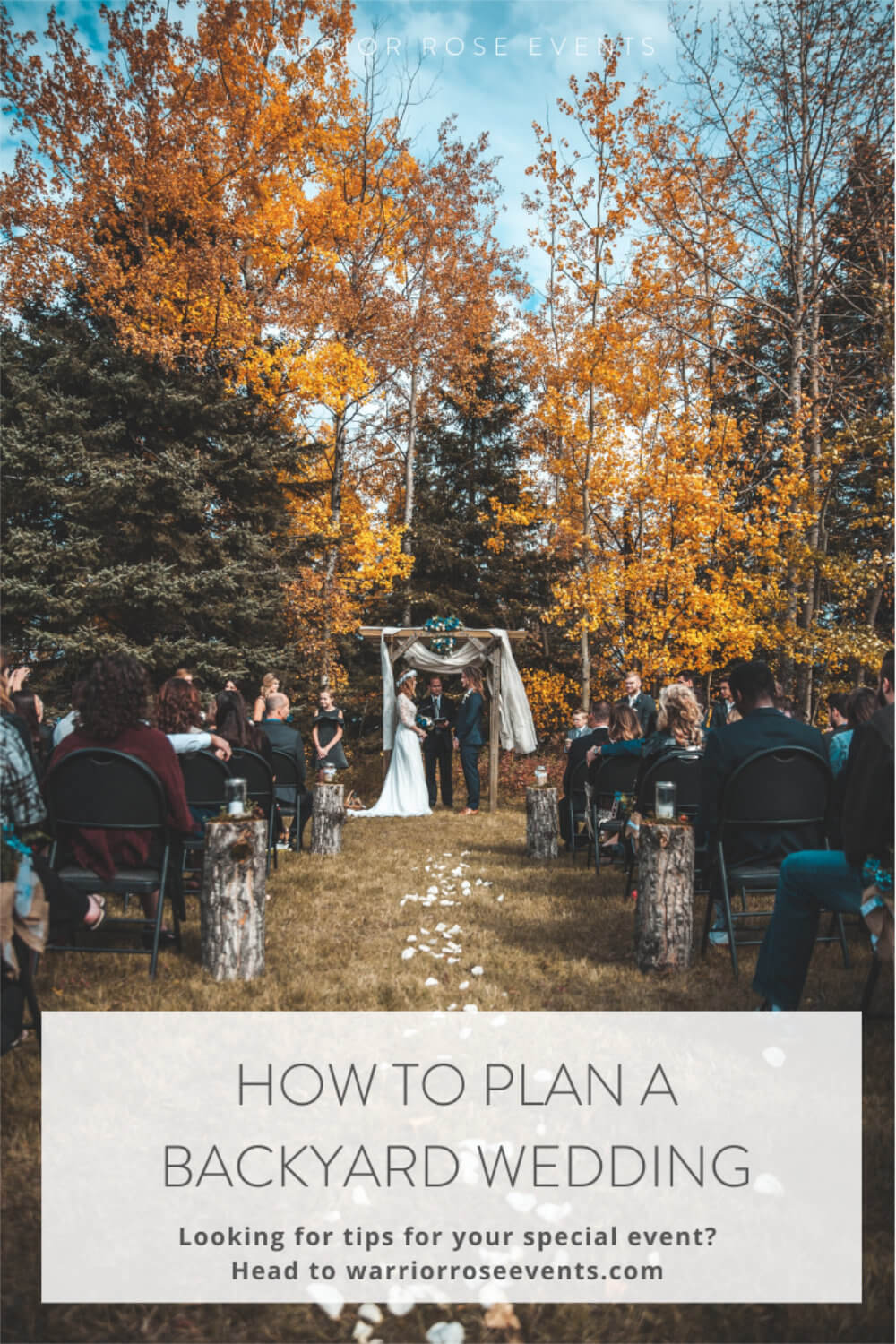 How to Plan Your Backyard Wedding Planning Tips and Tricks Warrior Rose Events