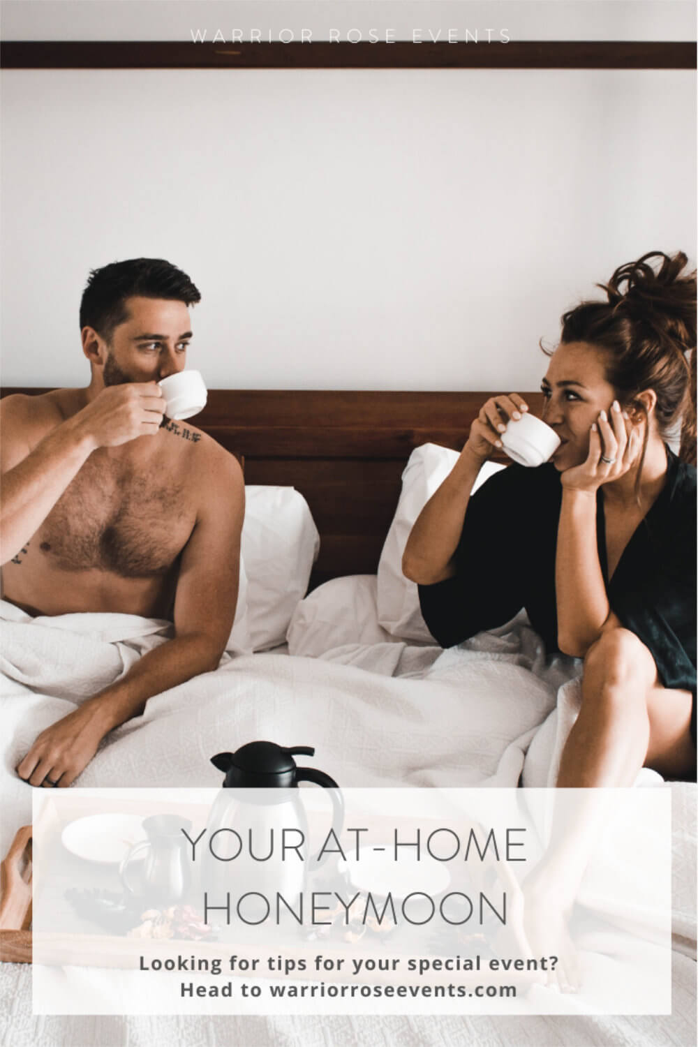 Your At-Home Honeymoon Covid Staycation Ideas for Couples Warrior Rose Events 3